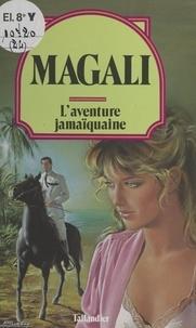 Magali - L'Aventure jamaïquaine.