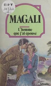 Magali - L'Homme que j'ai épousé.