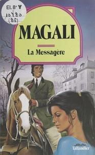 Magali - La Messagère.