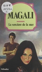 Magali - La Sorcière de la mer.
