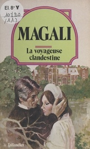 Magali - La Voyageuse clandestine.