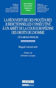 Magali Lafourcade - La réouverture des procédures juridictionnelles consécutive à un arrêt de la Cour européenne de droits de l'homme - L'éclairage français.