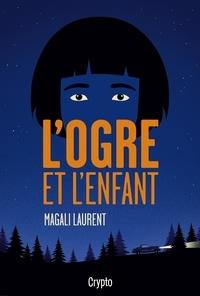 Télécharger pdf livres google en ligne L'ogre et l'enfant iBook MOBI in French par Magali Laurent 9782897702182