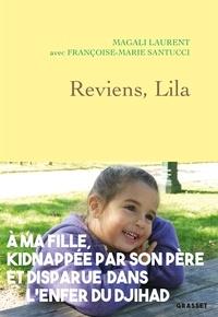 Magali Laurent et Françoise-Marie Santucci - Reviens, Lila.