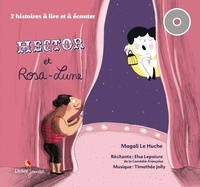 Magali Le Huche - Hector et Rosa-Lune. 1 CD audio