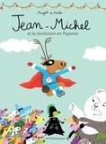 Magali Le Huche - Jean-Michel  : Jean-Michel et la révolution en Poponie.