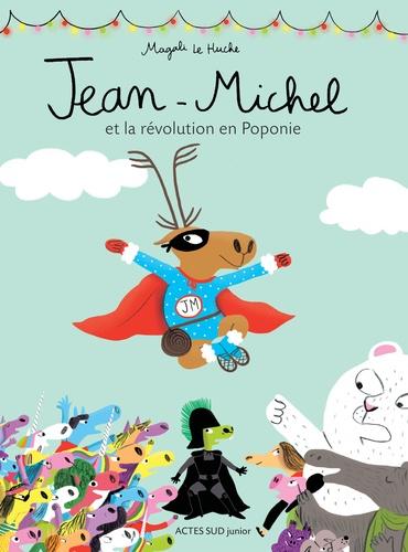 Jean-Michel  Jean-Michel et la révolution en Poponie