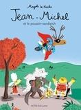 Magali Le Huche - Jean-Michel  : Jean-Michel et le poussin-sandwich.