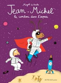 Magali Le Huche - Jean-Michel  : Jean-Michel le caribou dans l'espace.