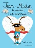 Magali Le Huche - Jean-Michel  : Le caribou est amoureux.