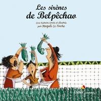Magali Le Huche - Les sirènes de Belpêchao.