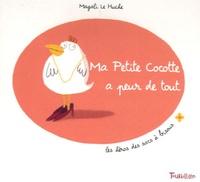 Magali Le Huche - Ma Petite Cocotte a peur de tout.