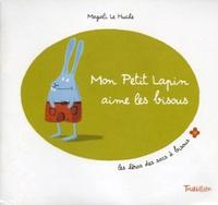 Magali Le Huche - Mon Petit lapin aime les bisous.