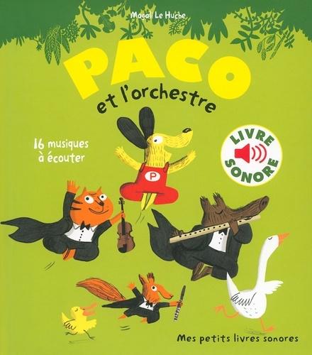 Magali Le Huche - Paco et l'orchestre. 1 CD audio