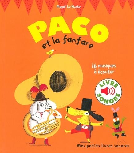 Magali Le Huche - Paco et la fanfare.