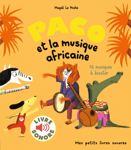 Magali Le Huche - Paco et la musique africaine.