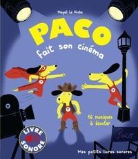 Magali Le Huche - Paco fait son cinéma.