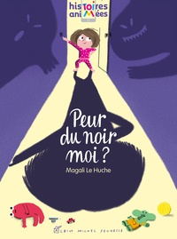 Magali Le Huche - Peur du noir, moi ?.