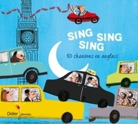 Magali Le Huche - Sing Sing Sing, 50 comptines en anglais. 1 CD audio