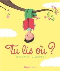 Magali Le Huche et Géraldine Collet - Tu lis où ?.