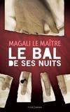 Magali Le Maître - Le bal de ses nuits.