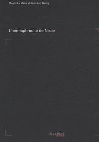 Magali Le Mens et Jean-Luc Nancy - L'hermaphrodite de Nadar.