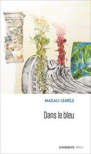 Magali Lemèle - Dans le bleu.