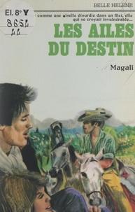 Magali - Les ailes du destin.