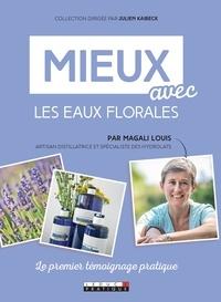 Magali Louis - Mieux avec les eaux florales.