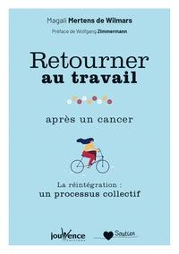 Ebooks gratuits télécharger la littérature anglaise Retourner au travail après un cancer  - La réintégration : un processus collectif (French Edition) par Magali Mertens de Wilmars 9782889532315
