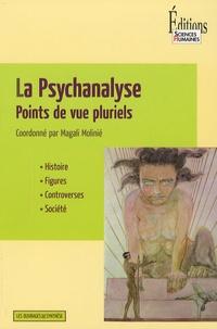 Magali Molinié - La Psychanalyse - Points de vue pluriels.