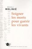 Magali Molinié - Soigner les morts pour guérir les vivants.