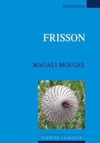 Magali Mougel - Frisson.