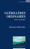 Magali Mougel - Guerillères ordinaires.