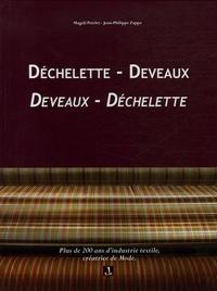 Magali Petelet et Jean-Philippe Zappa - Déchelette - Deveaux Devaux - Déchelette - Plus de 200 ans d'industrie textile, créatrice de Mode.
