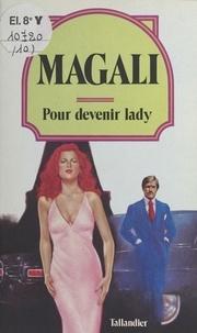 Magali - Pour devenir lady.