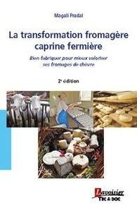 Magali Pradal - La transformation fromagère caprine fermière.