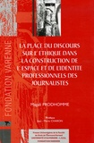 Magali Prodhomme - La place du discours sur l'éthique dans la construction de l'espace et de l'identité professionnels des journalistes.