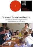 Magali Ramel et Huguette Boissonnat Pelsy - Se nourrir lorsqu'on est pauvre - Analyse et ressenti de personnes en situation de précarité.