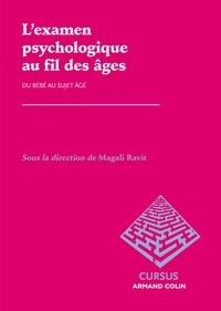 Magali Ravit - L'examen psychologique au fil des âges - Du bébé au sujet âgé.