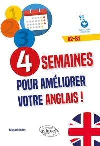 Magali Rodet - 4 semaines pour améliorer votre anglais ! A2-B1.