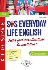 Magali Rodet - Anglais SOS everiday life english A2-B1 - Kit de survie pour faire face aux situations du quotidien A2-B1.
