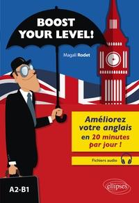 Magali Rodet - Boost your level ! - Améliorez votre anglais en 20 minutes par jour ! A2-B1.