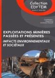 Magali Rossi et Dominique Gasquet - Exploitations minières passées et présentes - Impacts environnementaux et sociétaux.