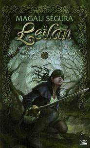 Magali Ségura - Leïlan  : L'Intégrale de la trilogie - Suivi de A Chloé.
