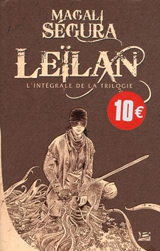 Magali Ségura - Leilan - L'intégrale de la trilogie.