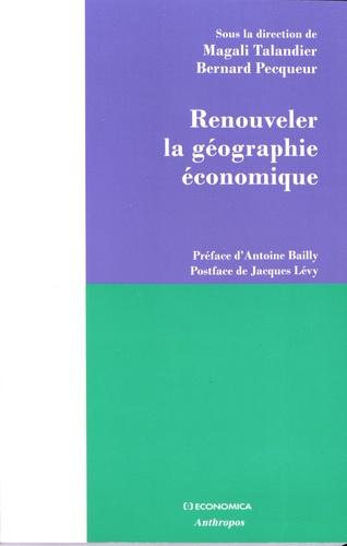 Magali Talandier et Bernard Pecqueur - Renouveler la géographie économique.