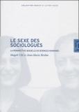 Magali Uhl et Jean-Marie Brohm - Le sexe des sociologues - La perspective sexuelle en sciences humaines.