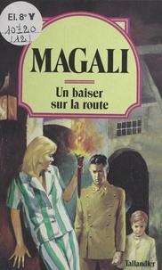 Magali - Un Baiser sur la route.