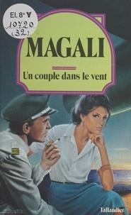 Magali - Un Couple dans le vent.